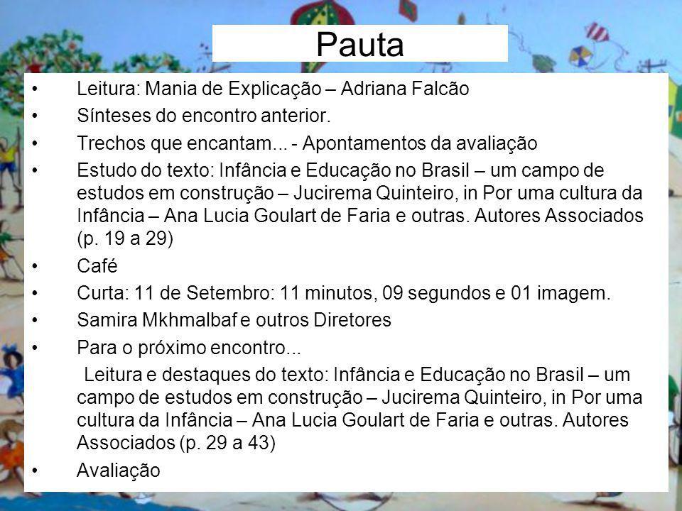 Pauta Leitura: Mania de Explicação – Adriana Falcão Sínteses do encontro anterior. Trechos que encantam... - Apontamentos da avaliação Estudo do texto