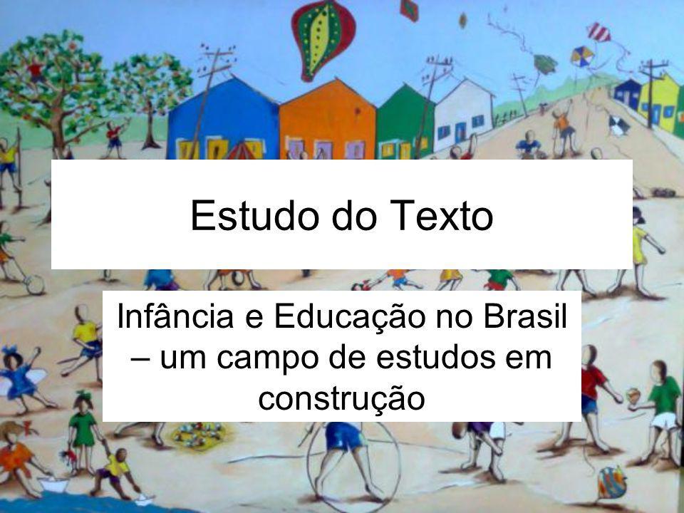 Estudo do Texto Infância e Educação no Brasil – um campo de estudos em construção