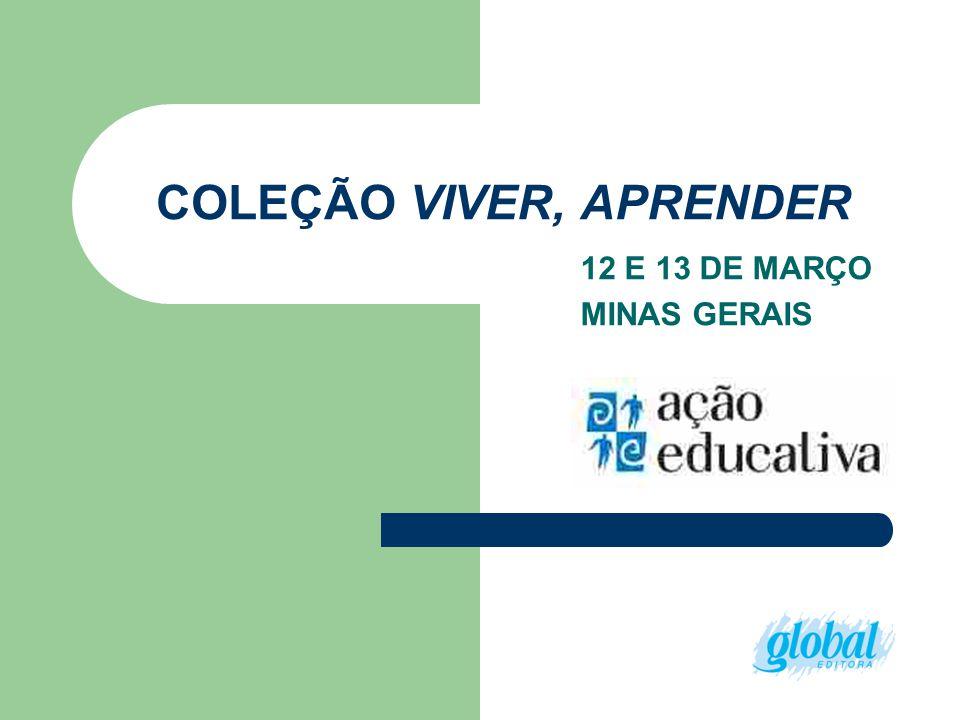 COLEÇÃO VIVER, APRENDER 12 E 13 DE MARÇO MINAS GERAIS