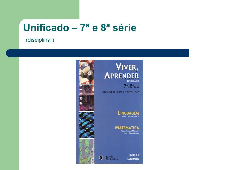 Unificado – 7ª e 8ª série (disciplinar)