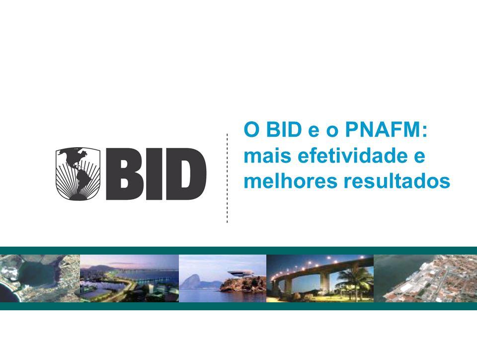 O BID e o PNAFM: mais efetividade e melhores resultados
