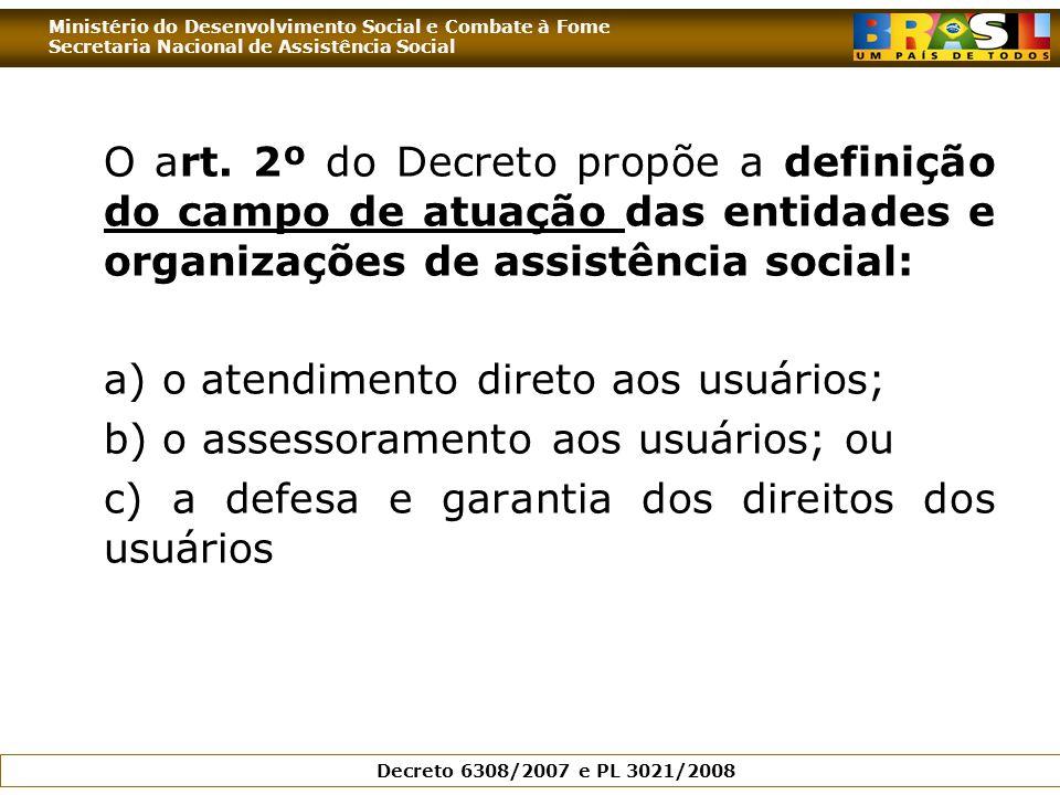 Ministério do Desenvolvimento Social e Combate à Fome Secretaria Nacional de Assistência Social Decreto 6308/2007 e PL 3021/2008 O art.