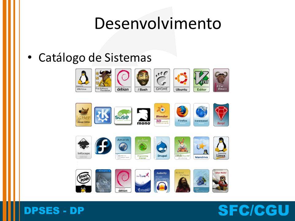 DPSES - DP SFC/CGU Desenvolvimento Catálogo de Sistemas