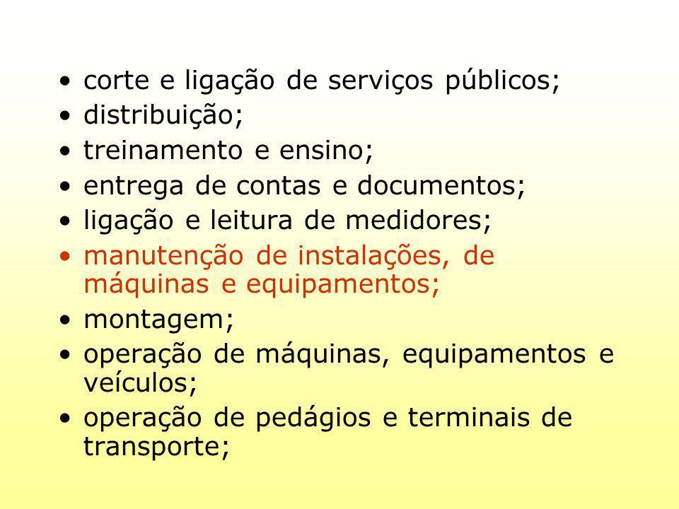 corte e ligação de serviços públicos; distribuição; treinamento e ensino; entrega de contas e documentos; ligação e leitura de medidores; manutenção d