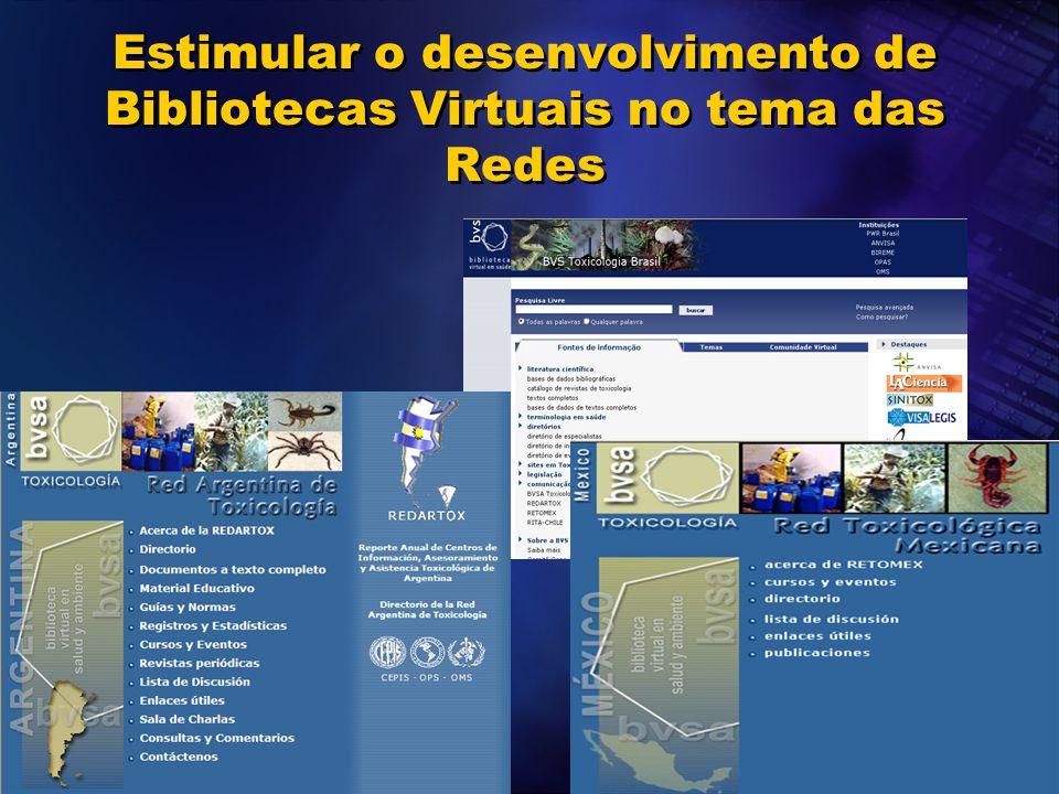 Estimular o desenvolvimento de Bibliotecas Virtuais no tema das Redes