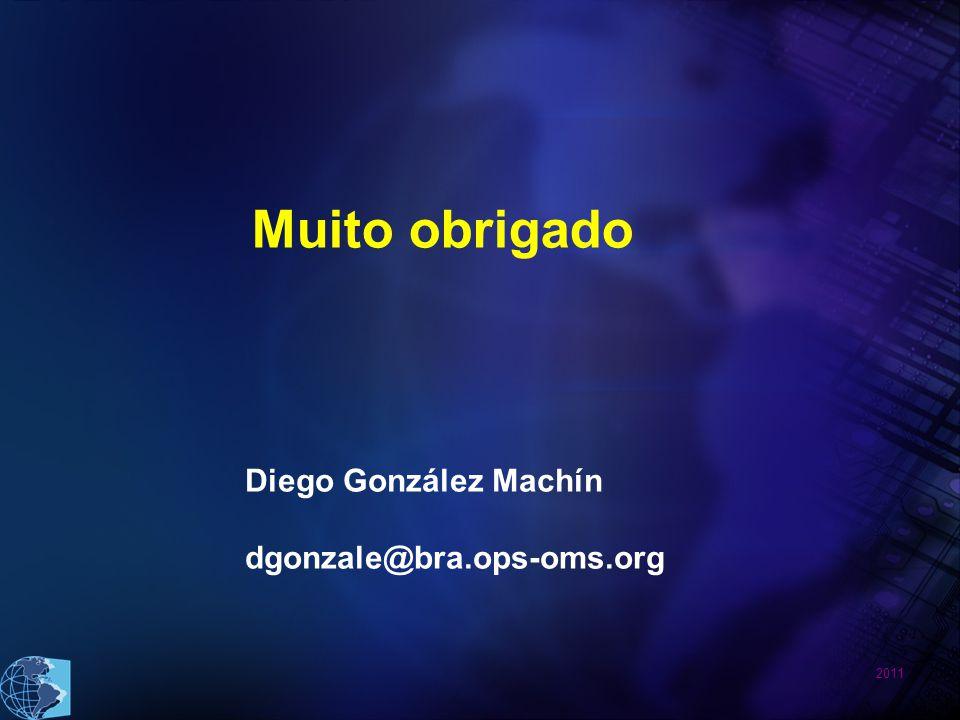 2011 Muito obrigado Diego González Machín dgonzale@bra.ops-oms.org