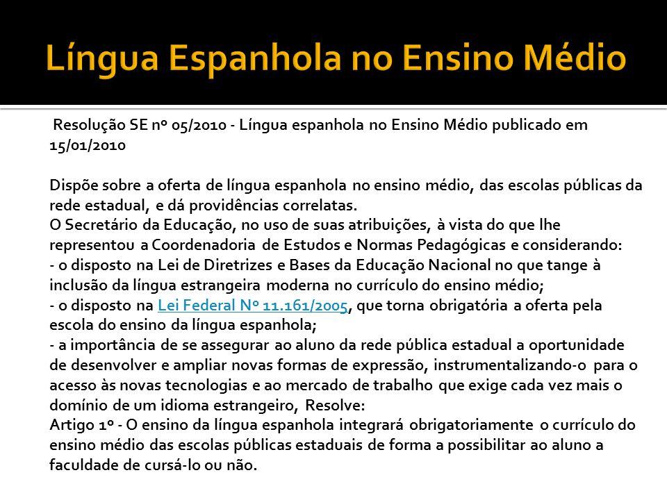 1.Dispor de estrutura física para oferecer a Língua Espanhola em períodos contrários; 2.