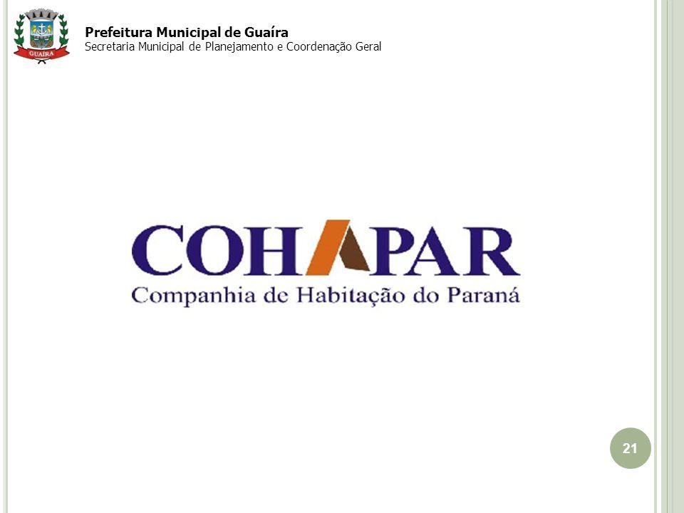 21 EIXO Guaíra-Cascavel Prefeitura Municipal de Guaíra Secretaria Municipal de Planejamento e Coordenação Geral