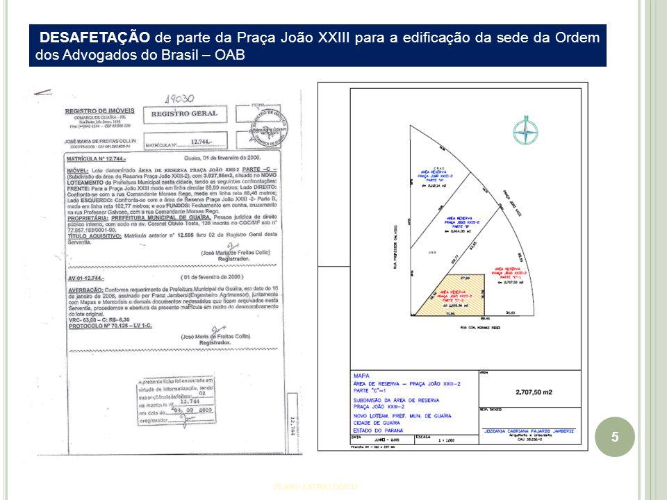 5 PLANO ESTRATÉGICO DESAFETAÇÃO de parte da Praça João XXIII para a edificação da sede da Ordem dos Advogados do Brasil – OAB