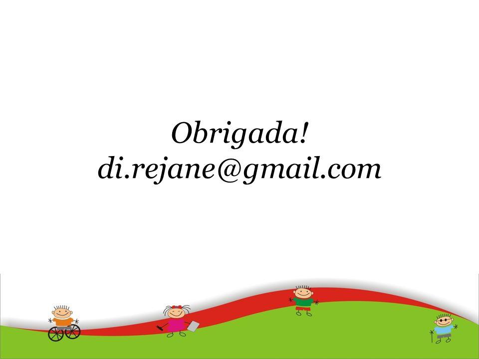 Obrigada! di.rejane@gmail.com