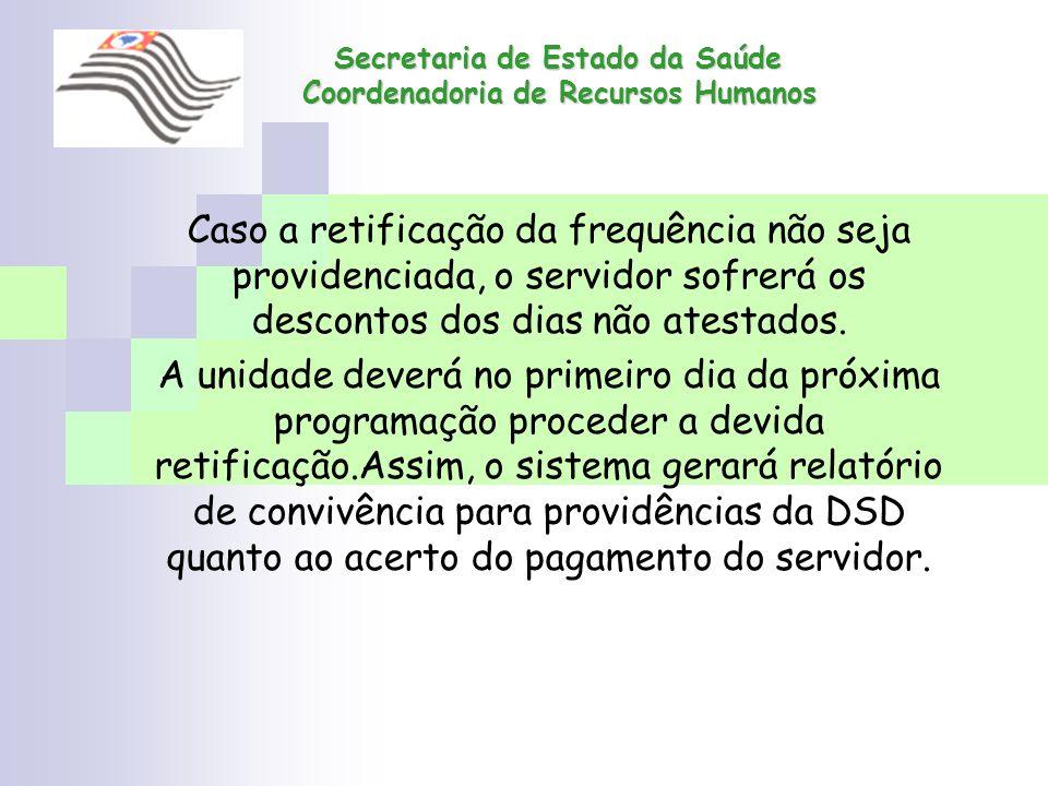 Secretaria de Estado da Saúde Coordenadoria de Recursos Humanos Secretaria de Estado da Saúde Coordenadoria de Recursos Humanos Caso a retificação da