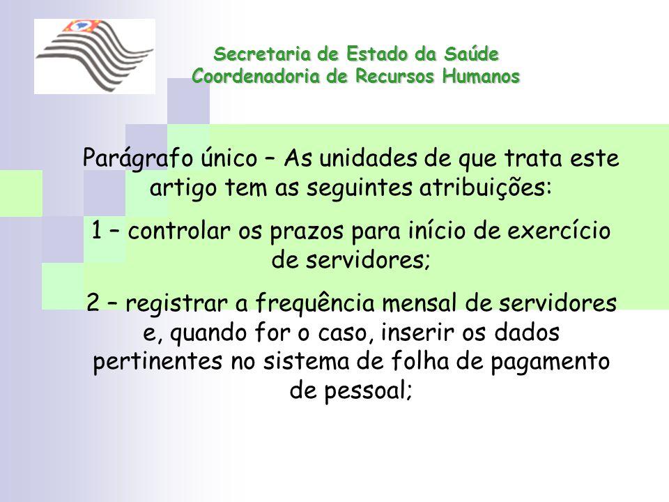 Secretaria de Estado da Saúde Coordenadoria de Recursos Humanos Secretaria de Estado da Saúde Coordenadoria de Recursos Humanos Parágrafo único – As u