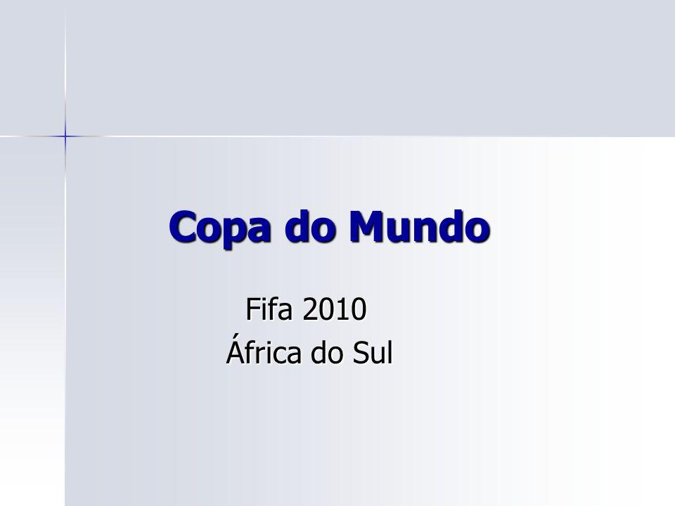 Copa do Mundo Copa do Mundo Fifa 2010 Fifa 2010 África do Sul África do Sul