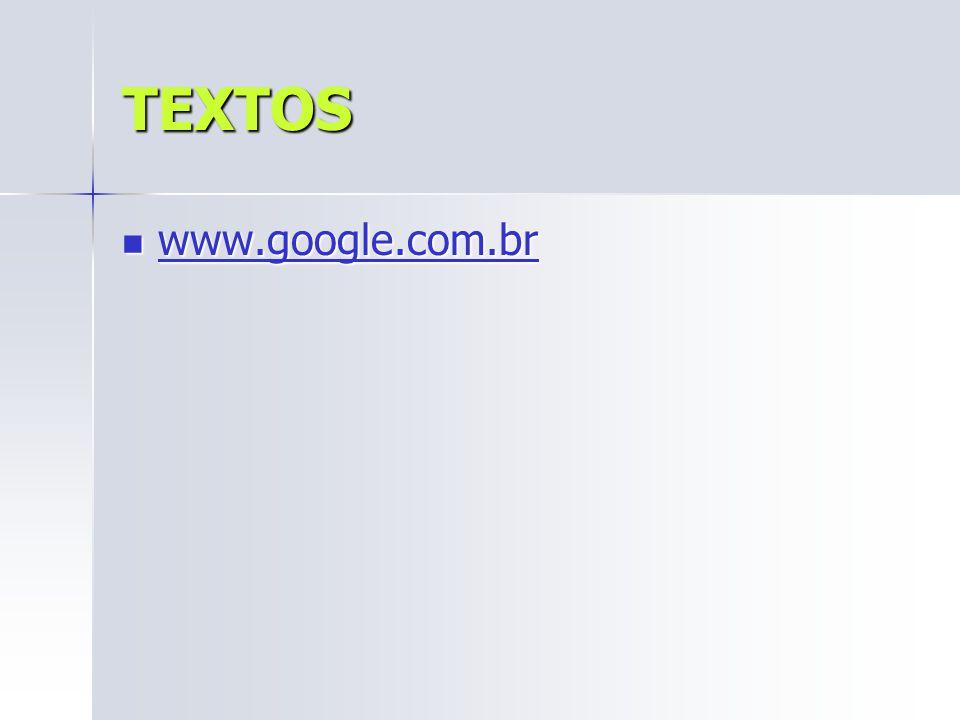 TEXTOS www.google.com.br www.google.com.br www.google.com.br
