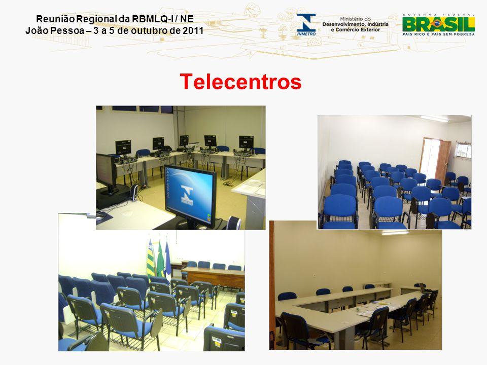 Reunião Regional da RBMLQ-I / NE João Pessoa – 3 a 5 de outubro de 2011 Telecentros