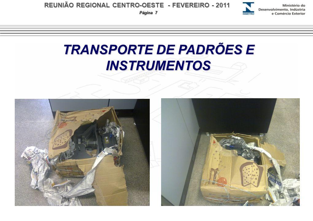 REUNIÃO REGIONAL CENTRO-OESTE - FEVEREIRO - 2011 Página 7 TRANSPORTE DE PADRÕES E INSTRUMENTOS