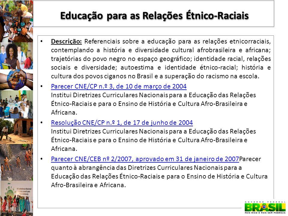 Descrição: Referenciais sobre a educação para as relações etnicorraciais, contemplando a história e diversidade cultural afrobrasileira e africana; tr