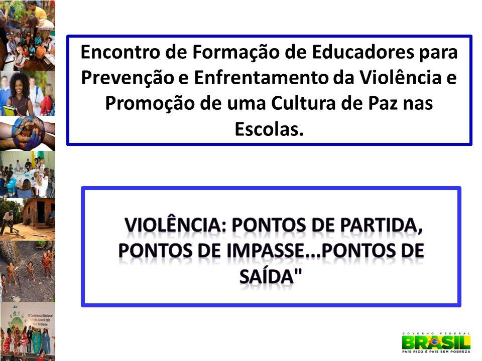 Encontro de Formação de Educadores para Prevenção e Enfrentamento da Violência e Promoção de uma Cultura de Paz nas Escolas.