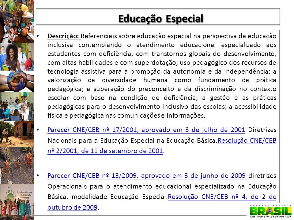 Descrição: Referenciais sobre educação especial na perspectiva da educação inclusiva contemplando o atendimento educacional especializado aos estudant