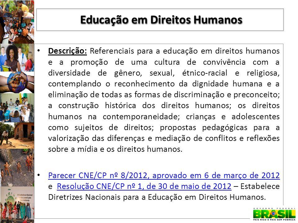 Descrição: Referenciais para a educação em direitos humanos e a promoção de uma cultura de convivência com a diversidade de gênero, sexual, étnico-rac
