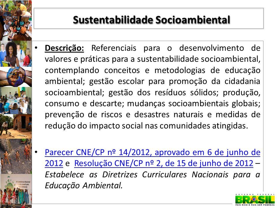 Descrição: Referenciais para o desenvolvimento de valores e práticas para a sustentabilidade socioambiental, contemplando conceitos e metodologias de