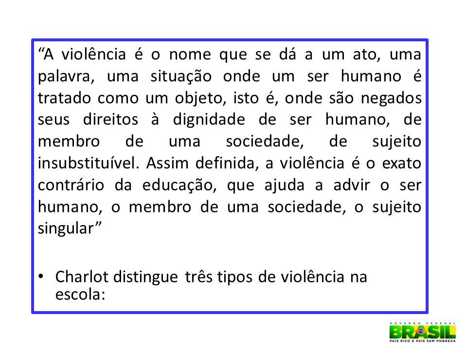 A violência é o nome que se dá a um ato, uma palavra, uma situação onde um ser humano é tratado como um objeto, isto é, onde são negados seus direitos à dignidade de ser humano, de membro de uma sociedade, de sujeito insubstituível.