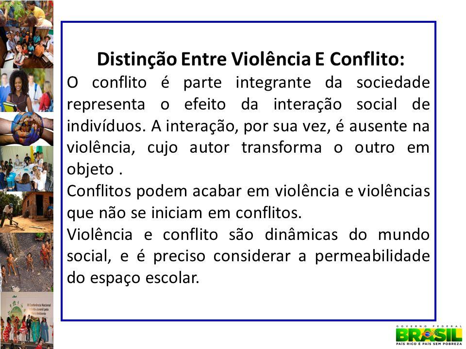 Distinção Entre Violência E Conflito: O conflito é parte integrante da sociedade representa o efeito da interação social de indivíduos. A interação, p