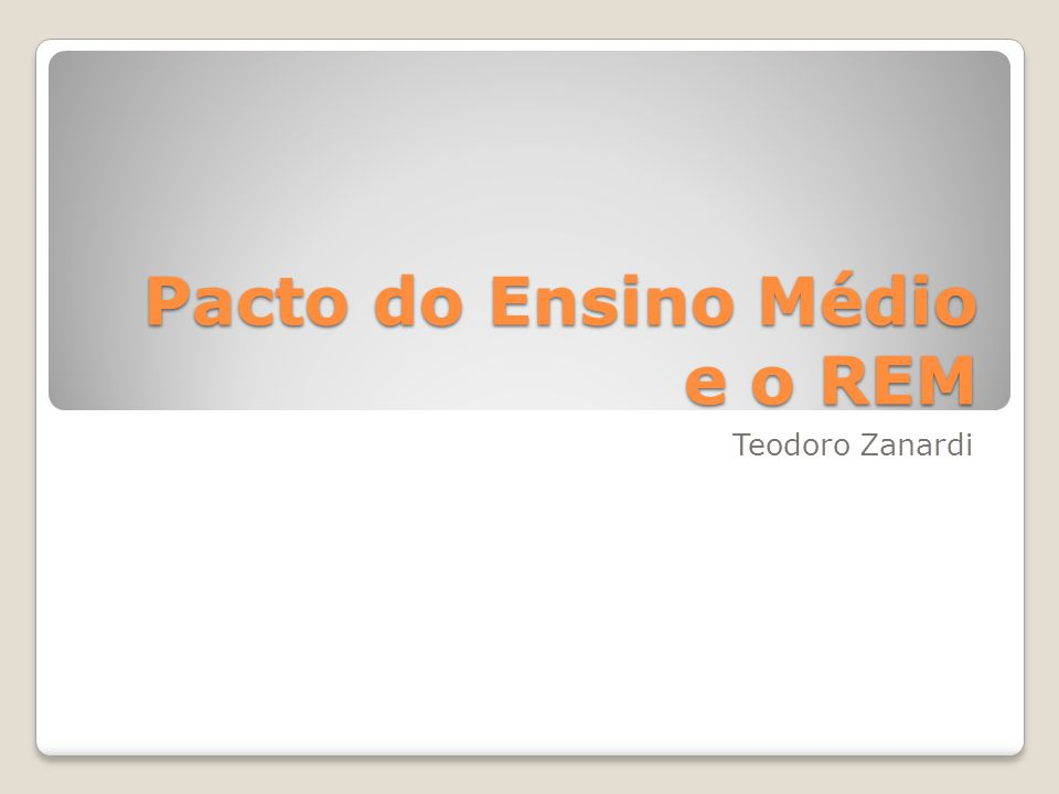 Pacto do Ensino Médio e o REM Teodoro Zanardi