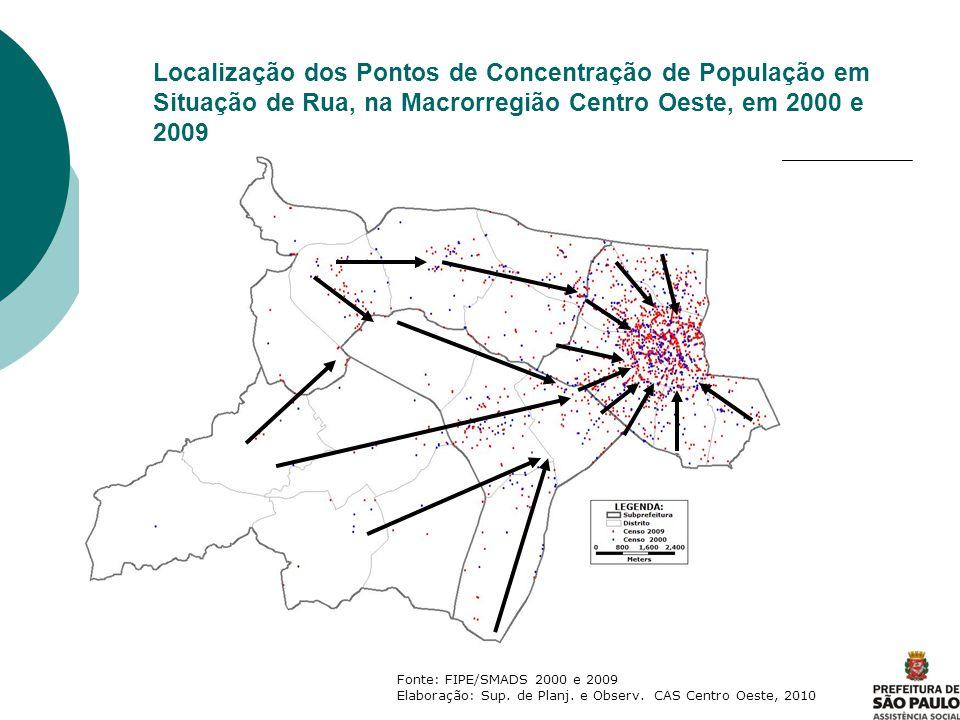 Localização dos Pontos de Concentração de População em Situação de Rua, na Macrorregião Centro Oeste, em 2000 e 2009 Fonte: FIPE/SMADS 2000 e 2009 Ela