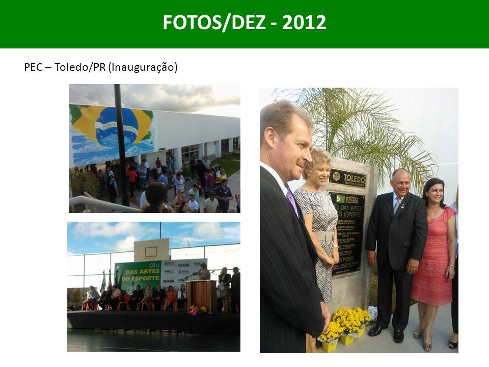 FOTOS/DEZ - 2012 PEC – Toledo/PR (Inauguração)