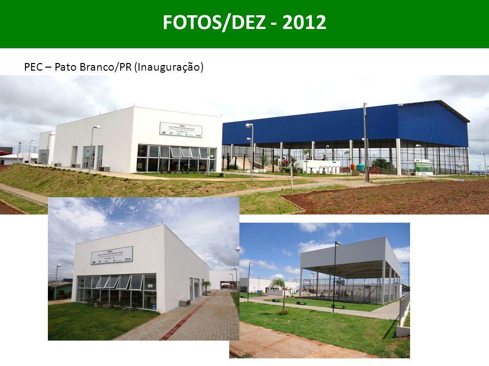 FOTOS/DEZ - 2012 PEC – Pato Branco/PR (Inauguração)