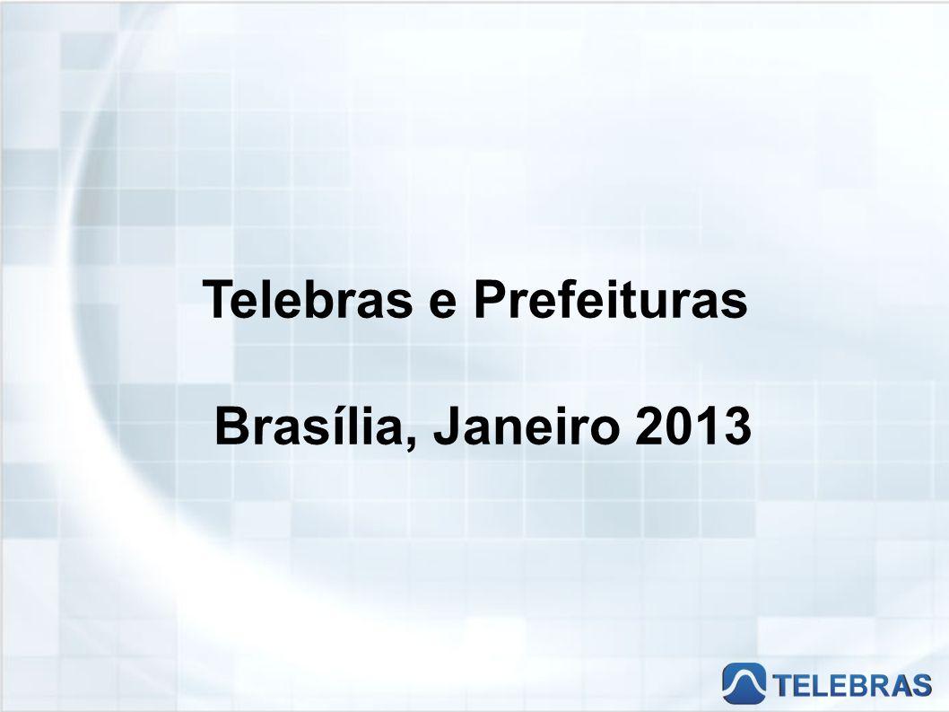 Telebras e Prefeituras Brasília, Janeiro 2013