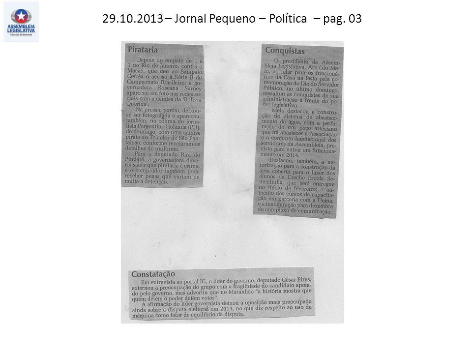 29.10.2013 – O Estado do MA – Política – pag. 02 O Imparcial – Polícia – pag. 04