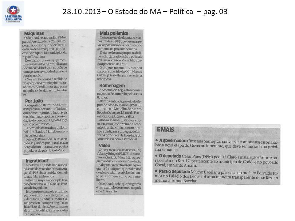 29.10.2013 – O Estado do MA – Política – pag. 03