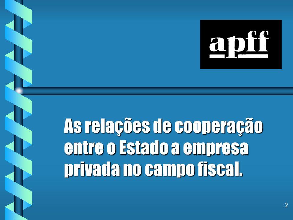 2 As relações de cooperação entre o Estado a empresa privada no campo fiscal.