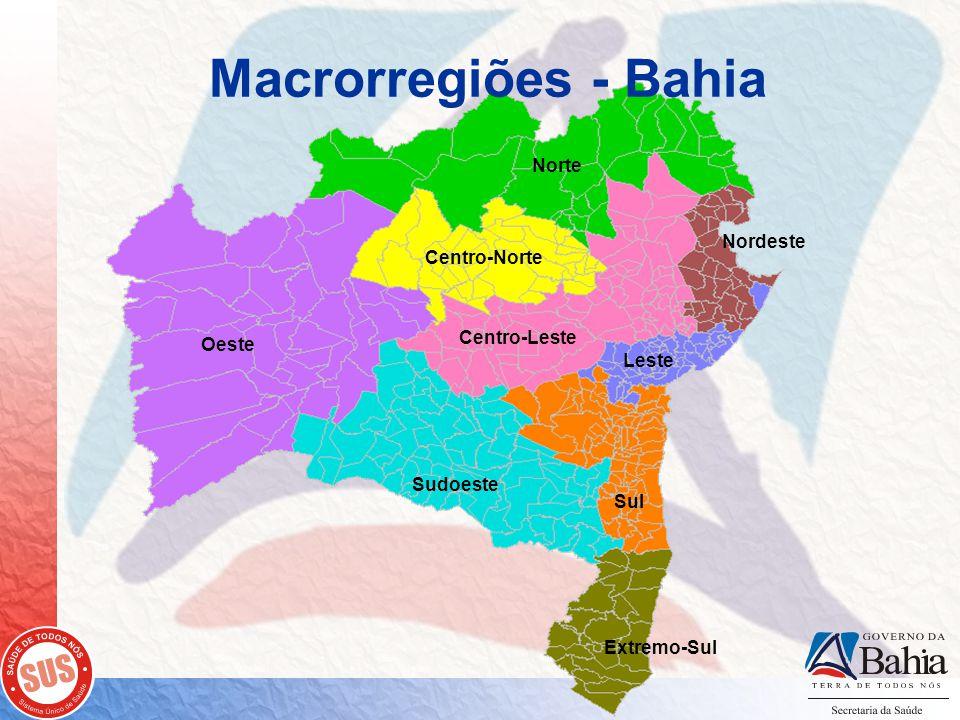 Macrorregiões - Bahia Oeste Sudoeste Extremo-Sul Sul Leste Centro-Leste Centro-Norte Norte Nordeste