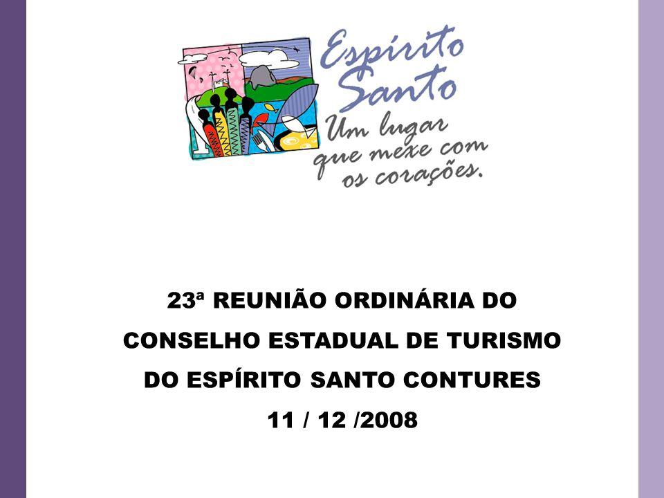 23ª REUNIÃO ORDINÁRIA DO CONSELHO ESTADUAL DE TURISMO DO ESPÍRITO SANTO CONTURES 11 / 12 /2008