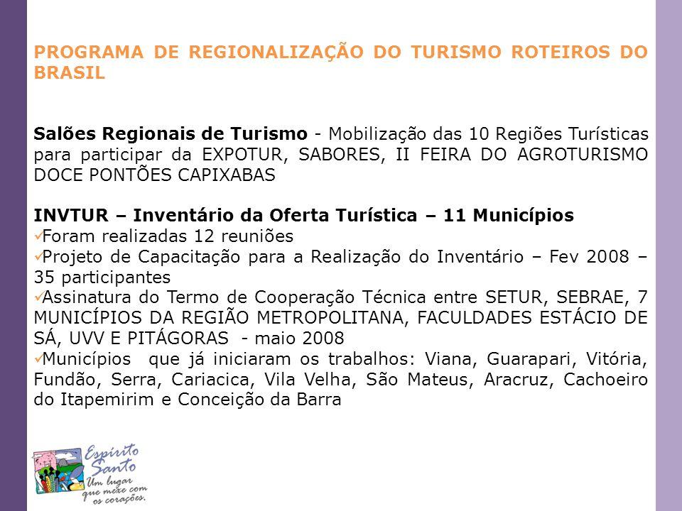 PROGRAMA DE REGIONALIZAÇÃO DO TURISMO ROTEIROS DO BRASIL Salões Regionais de Turismo - Mobilização das 10 Regiões Turísticas para participar da EXPOTU