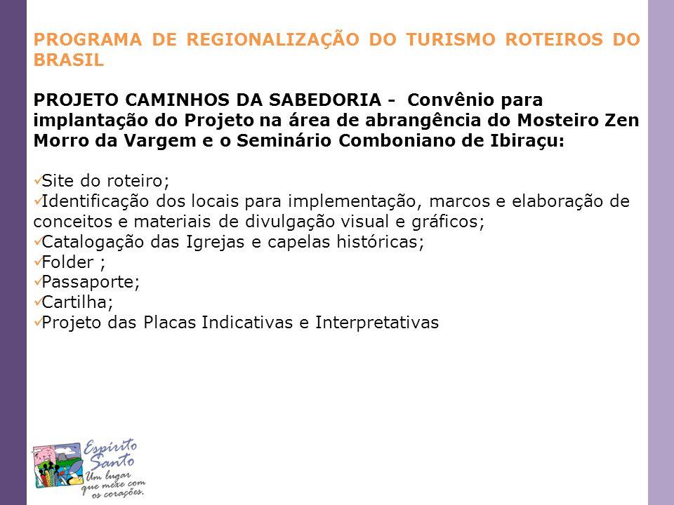 PROGRAMA DE REGIONALIZAÇÃO DO TURISMO ROTEIROS DO BRASIL PROJETO CAMINHOS DA SABEDORIA - Convênio para implantação do Projeto na área de abrangência d