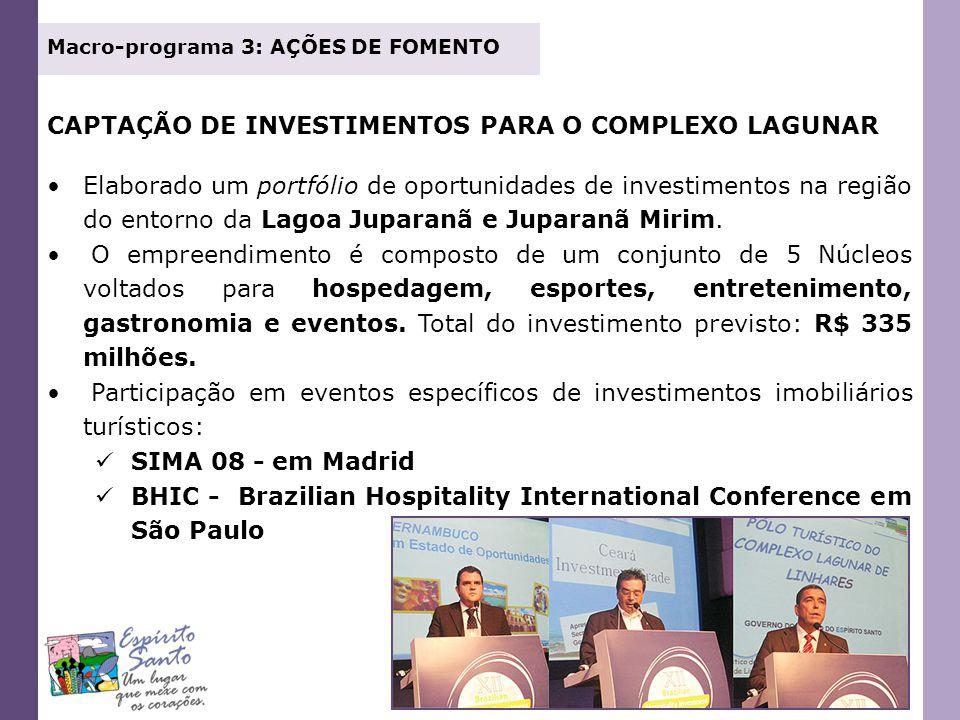 CAPTAÇÃO DE INVESTIMENTOS PARA O COMPLEXO LAGUNAR Elaborado um portfólio de oportunidades de investimentos na região do entorno da Lagoa Juparanã e Ju