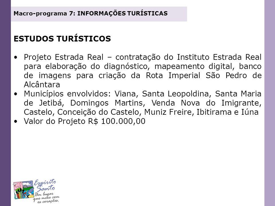 ESTUDOS TURÍSTICOS Projeto Estrada Real – contratação do Instituto Estrada Real para elaboração do diagnóstico, mapeamento digital, banco de imagens p