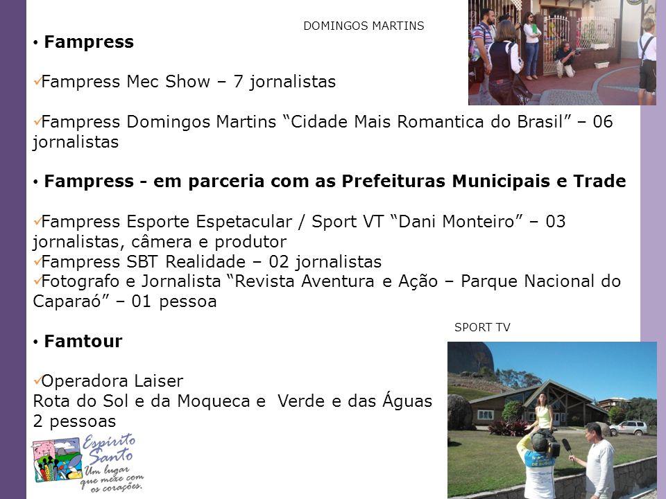 Fampress Fampress Mec Show – 7 jornalistas Fampress Domingos Martins Cidade Mais Romantica do Brasil – 06 jornalistas Fampress - em parceria com as Pr