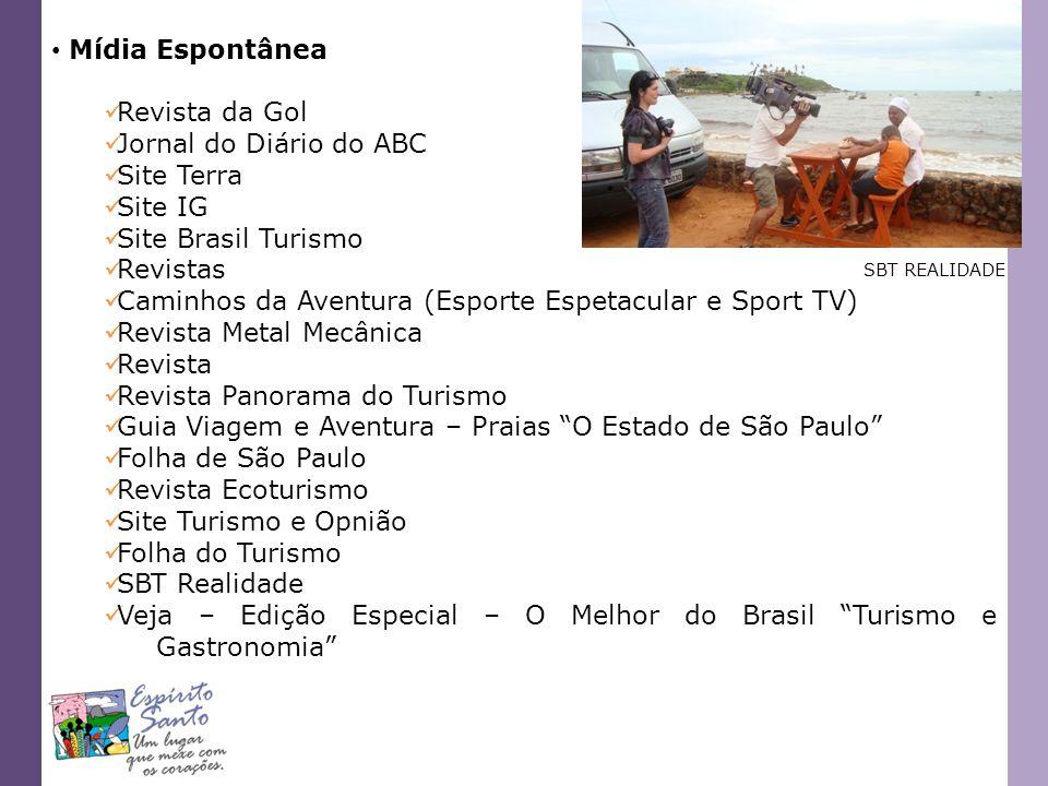 Mídia Espontânea Revista da Gol Jornal do Diário do ABC Site Terra Site IG Site Brasil Turismo Revistas Caminhos da Aventura (Esporte Espetacular e Sp