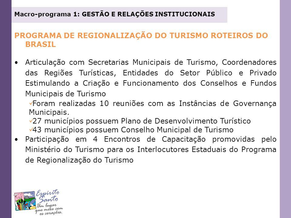 Macro-programa 1: GESTÃO E RELAÇÕES INSTITUCIONAIS PROGRAMA DE REGIONALIZAÇÃO DO TURISMO ROTEIROS DO BRASIL Articulação com Secretarias Municipais de