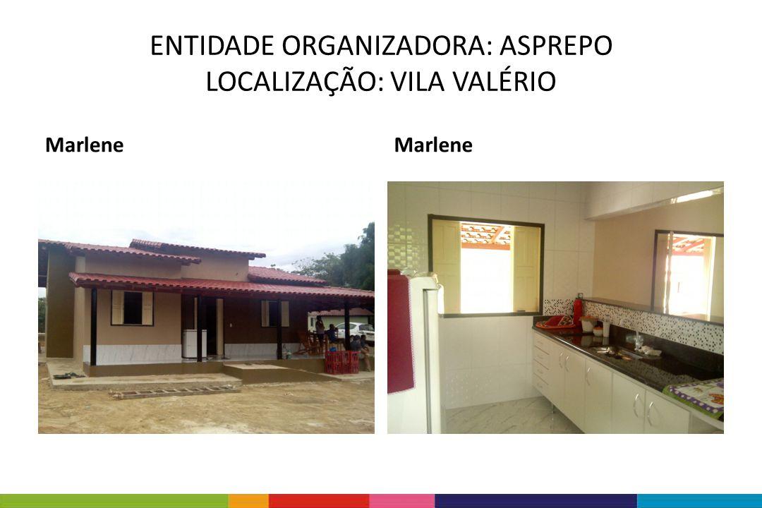 ENTIDADE ORGANIZADORA: ASPREPO LOCALIZAÇÃO: VILA VALÉRIO Marlene