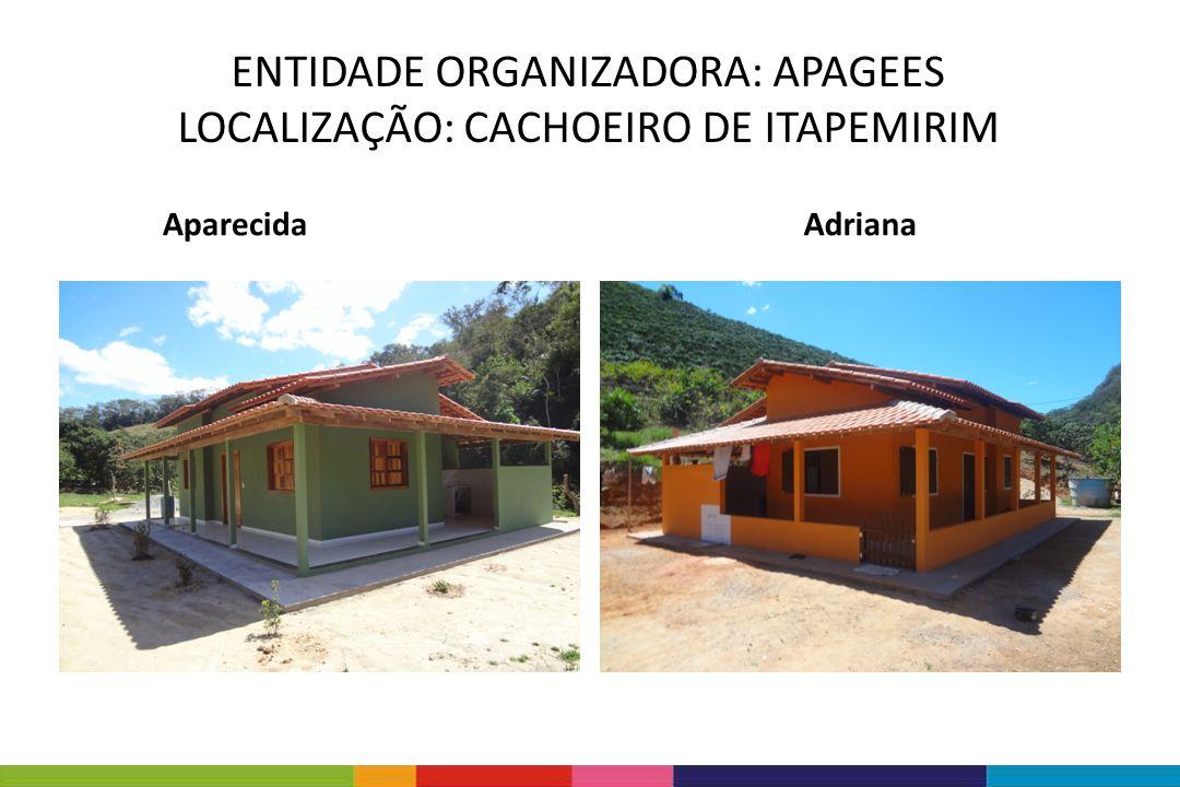 ENTIDADE ORGANIZADORA: APAGEES LOCALIZAÇÃO: CACHOEIRO DE ITAPEMIRIM AparecidaAdriana