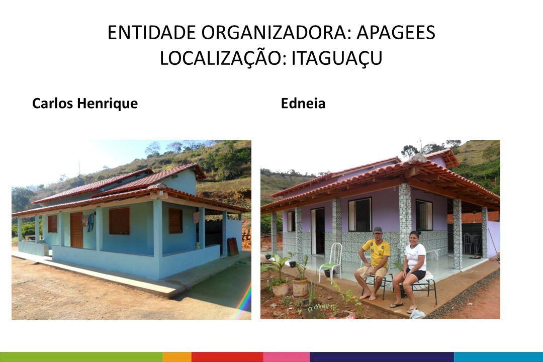 ENTIDADE ORGANIZADORA: APAGEES LOCALIZAÇÃO: ITAGUAÇU Elza