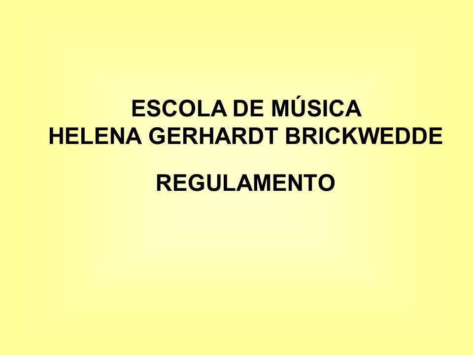 ESCOLA DE MÚSICA HELENA GERHARDT BRICKWEDDE REGULAMENTO