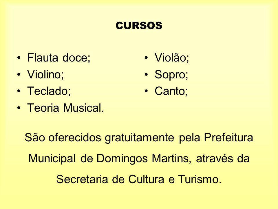 CURSOS Flauta doce; Violino; Teclado; Teoria Musical.