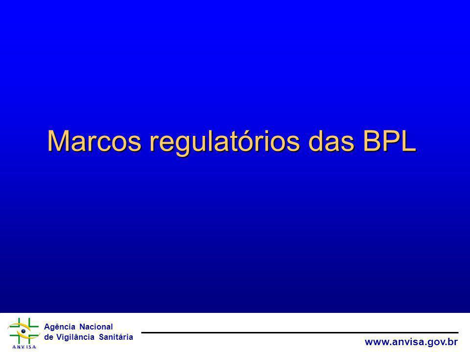 Agência Nacional de Vigilância Sanitária www.anvisa.gov.br Estrutura de habilitação em BPL (iniciada em 2001) – Auditores treinados em BPL: 16 da GGLAS, 01 da GGTOX e 02 especialistas internos.